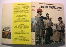L'AIGLON D'OUARZAZATE CERVON LIVRE ILLUSTRE MAROC ATLAS VOYAGE AFRIQUE BOOK