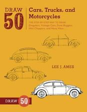 Draw 50 Cars, Trucks, and Motorcycles : The Step-by-Step Way to Draw Dragsters,