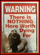 """""""Warning: There is Nothing Here Worth. 2nd Amendment Lodge Hunting Tin Sign"""