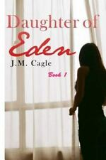 Daughter of Eden: Daughter of Eden, Book One by J. M. Cagle (2016, Paperback)
