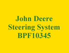 John Deere Steering System - BPF10345