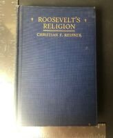 ROOSEVELT'S RELIGION Christian F. Reisner Hardcover Illustrated Vintage 1922