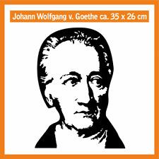 JOHANN WOLFGANG VON  GOETHE Wandtatoo, ca. 35 x 25 cm, Hochleistungsfolie mit M.