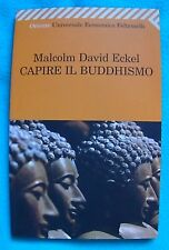 CAPIRE IL BUDDHISMO - MALCOM DAVID ECKEL - LIBRO FELTRINELLI