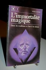 L´IMMORTALITE MAGIQUE Serge Hutin Univers Secrets Marabout N°446