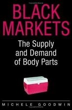 Black Markets: The Supply and Demand of Body Parts (Hardback or Cased Book)