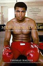 Muhammad Ali: A Tribute to the Greatest, Hauser, Thomas, New Book