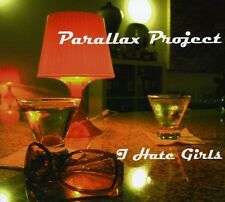 Parallax Project - I Hate Girls [New CD]