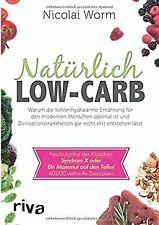 Natürlich Low-Carb: Warum die kohlenhydratarme Ernährung...   Buch   Zustand gut