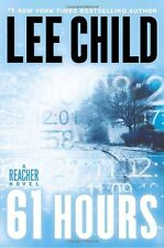 61 Hours (Jack Reacher, Book 14) by Lee Child