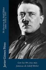 30 Discursos de Adolf Hitler Entre 1933 Y 1937 : Con Las 99 Citas Más Famosas...