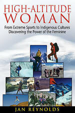 High-Altitude Woman: From Extreme Sports to Indigenous Cultures-Discovering the
