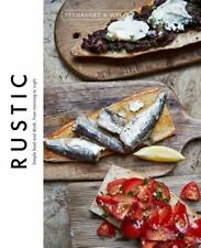 Rustic: Simple food and drink, from morning to night,Rick Wells, Jorge Fernandez