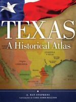 Texas : A Historical Atlas, Paperback by Stephens, A. Ray; Zuber-mallison, Ca...
