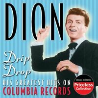 Dion: Drip Drop: His Greatest Hits On Columbia NEW CD