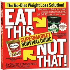 Eat This, Not That! : The No-Diet Weight Loss Solution! by Matt Goulding and Da…
