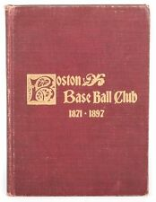 A History of the Boston Base Ball Club Hard Back Book 1871 1897 George V. Tuohey