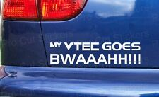 My VTEC Goes BWAAAHH Funny Custom Hond Civic Car Bumper Stickers Decals JDM