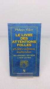 Le livre des attentions folles et des cadeaux inattendus - Philippe Valéri