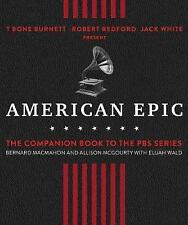 American Epic: The First Time America Heard Itself by Bernard McMahon, Allison M
