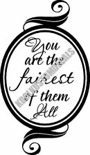 You Fairest Of Them All Interior Home Vinyl Decal B011
