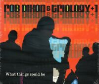 Rob Dixon & Triology - What Things Could Be (2006 CD) Digipak (New & Sealed)
