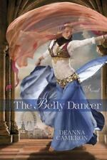 The Belly Dancer by Cameron, DeAnna in Used - Very Good
