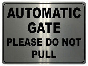 754 AUTOMATIC GATE PLEASE DO NOT PULL Metal Aluminium Plaque Sign House Office