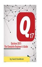 Quicken 2017: The Complete Beginner's Guide by Davidson, Gack -Paperback