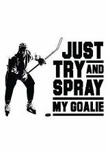 Just Try and Spray My Goalie : Hockey Books for Kids, Journal and Personal...