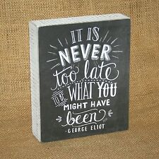 Chalk Art Sign It Is Never To Late Wood Box Plaque Wall or Table Home Decor