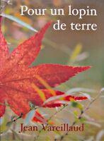 ++JEAN VAREILLAUD pour un lopin de terre 2007 roman NEUF++