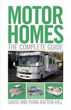 Motorhomes: The Complete Guide by Fiona Batten-Hill, David Batten-Hill (Hardback