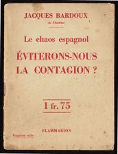J. BARDOUX, LE CHAOS ESPAGNOL, ÉVITERONS-NOUS LA CONTAGION 1937