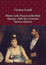 Pittrici Nella Francia Della Belle Epoque : Dalla Foto Al Ritratto Quarta...