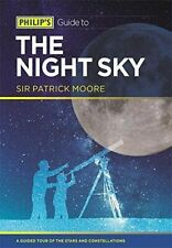 Philip's Guide to the Night Sky: A Guided Tour of the Stars and...