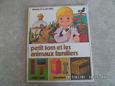 LIVRE CASTERMAN illustration ALAIN GREE PETIT TOM ET LES ANIMAUX FAMILIERS D51