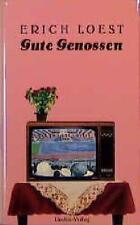 Gute Genossen von Erich Loest