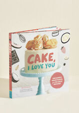 NEW Cake, I Love You by Jill O'Connor, Chronicle Books, baking recipes & tips HC