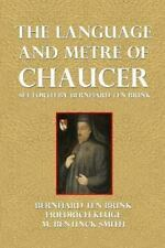 The Language and Metre of Chaucer by Bernhard Brink (2013, Paperback)