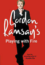 Gordon Ramsay's Playing with Fire: Raw, Rare to Well Done brand new Hardback