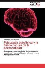 Psicopatia Subclinica y La Triada Oscura de la Personalidad (Paperback or Softba