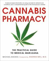 Cannabis Pharmacy : The Practical Guide to Medical Marijuana -- Revised and Upda