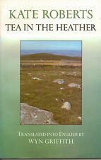 Tea in the Heather by Kate Roberts (1997, Paperback) Short Stories