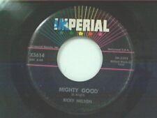"""RICKY NELSON """"MIGHTY GOOD / I WANNA BE LOVED"""" 45"""