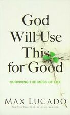 God Will Use This for Good Surviving the Mess of Life, New, Free Shipping