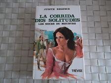 LA CORRIDA DES SOLITUDES LES NOCES DU MEURTRE PAR JUDITH REGENCE EDITION TREVISE