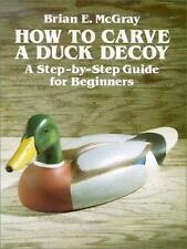 How to Carve a Duck Decoy: A Step-By-Step Guide for Beginners