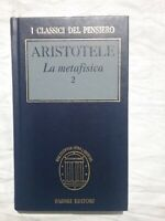 LA METAFISICA 2 - ARISTOTELE - I GRANDI CLASSICI DEL PENSIERO