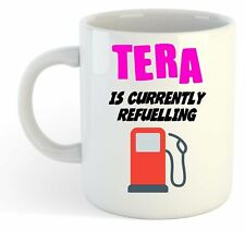Tera Is Currently Refuelling Mug Pink  - Funny, Gift, Name, Personalised